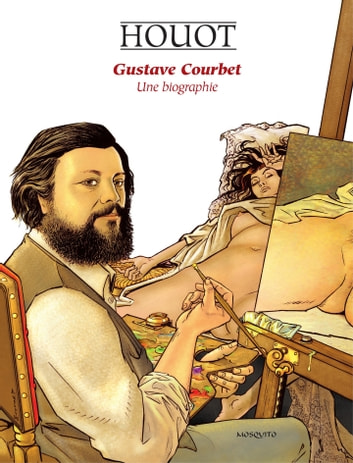 Gustave Courbet, Une biographie ebook by Barbara baraldi