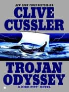 Trojan Odyssey ebook by Clive Cussler