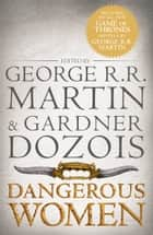 Dangerous Women ebook by George R.R. Martin, Gardner Dozois