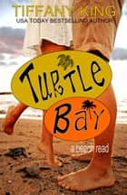 Turtle Bay - a beach read ebook by Tiffany King