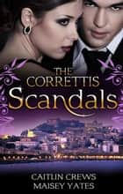 The Correttis - Scandals - Box Set, Books 7-8 電子書籍 by Maisey Yates, Caitlin Crews