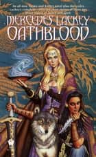 Oathblood ebook by Mercedes Lackey