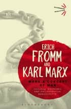 Marx's Concept of Man - Including 'Economic and Philosophical Manuscripts' ebook by Erich Fromm, Karl Marx
