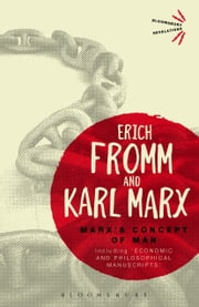 Marx's Concept of Man - Including 'Economic and Philosophical Manuscripts' ebook by Erich Fromm,Karl Marx