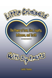 Little Criminals with Big Hearts ebook by Luella Thomas