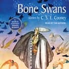 Bone Swans audiobook by C. S. E. Cooney