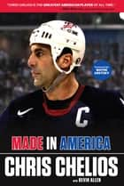 Chris Chelios: Made in America ebook by Chris Chelios, Kevin Allen, Wayne Gretzky