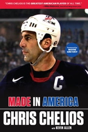 Chris Chelios: Made in America ebook by Chris Chelios,Kevin Allen,Wayne Gretzky