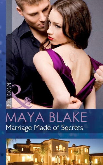 Marriage Made of Secrets (Mills & Boon Modern) eBook by Maya Blake
