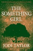 The Something Girl ebook by Jodi Taylor