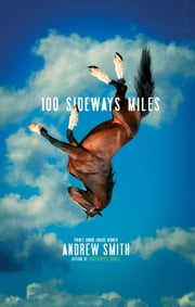 100 Sideways Miles ebook by Andrew Smith