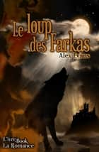 Le Loup des Farkas ebook by Alex Evans