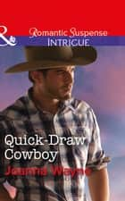 Quick-Draw Cowboy (Mills & Boon Intrigue) (The Kavanaughs, Book 2) 電子書 by Joanna Wayne