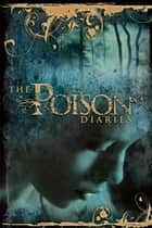 The Poison Diaries ebook by Maryrose Wood