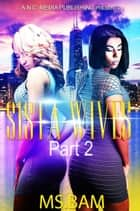 Sista-Wives 2 (Part 2) ebook by Ms. Bam
