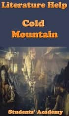 Literature Help: Cold Mountain ebook by Students' Academy