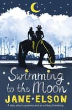 Swimming to the Moon ebook by Jane Elson