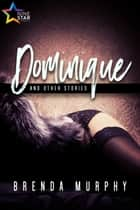 Dominique and Other Stories ebook by Brenda Murphy
