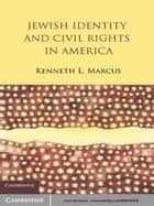 Jewish Identity and Civil Rights in America ebook by Kenneth L.  Marcus