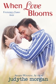 When Love Blooms - Fitzpatrick Family - Andy ebook by Judythe Morgan