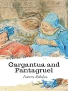 Gargantua and Pantagruel ebook by Francois Rabelais