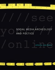 Social Media Archeology and Poetics ebook by Judy Malloy, Paul E. Ceruzzi, Howard Rheingold,...