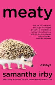 Meaty - Essays ebook by Samantha Irby