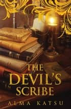 The Devil's Scribe ebook by Alma Katsu