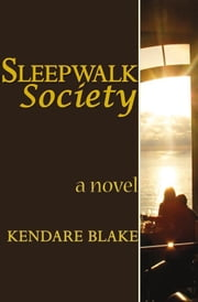 Sleep Walk Society ebook by Kendare Blake