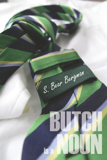 Butch is a Noun ebook by S. Bear Bergman