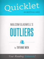 Quicklet On Outliers By Malcolm Gladwell (CliffNotes-like Book Summary) ebook by Tiffanie Wen