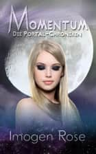 Die Portal-Chroniken - Momentum: Band 4 ebook by Imogen Rose