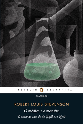 O médico e o monstro - O estranho caso do dr. Jekyll e sr. Hyde ebook by Robert Louis Stevenson