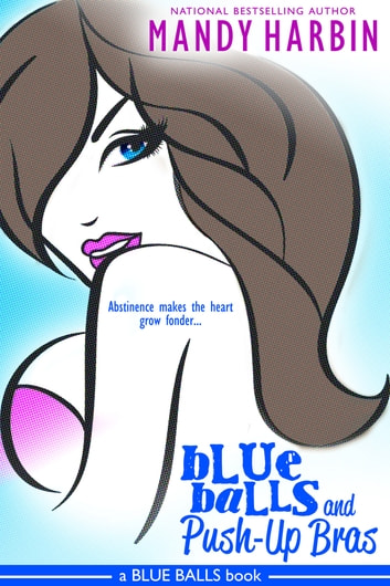 Blue Balls and Push-Up Bras ebook by Mandy Harbin