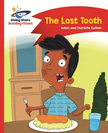 Reading Planet - The Lost Tooth - Red B: Comet Street Kids ebook by Adam Guillain,Charlotte Guillain
