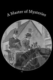 A Master of Mysteries ebook by L.T. Meade,Robert Eustace