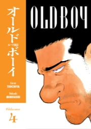 Old Boy Volume 4 ebook by Garon Tsuchiya