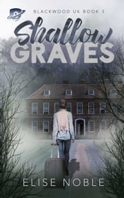 Shallow Graves ebook by Elise Noble