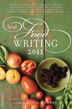 Best Food Writing 2011 ebook by Holly Hughes