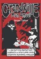 Grandville Mon Amour ebook by Bryan Talbot