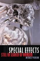 Special Effects - Still in Search of Wonder ebook by Michele Pierson