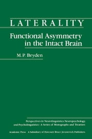 Laterality Functional Asymmetry in the Intact Brain ebook by Bryden, M