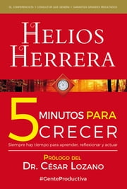 5 minutos para crecer ebook by Helios Herrera