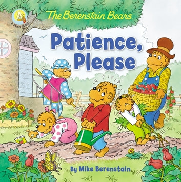 The Berenstain Bears Patience, Please eBook by Mike Berenstain