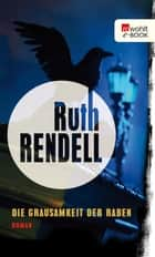 Die Grausamkeit der Raben ebook by Ruth Rendell, Edith Walter