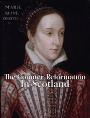 The Counter-Reformation in Scotland ebook by John Pollen