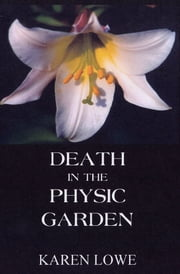 Death in the Physic Garden ebook by Karen Lowe