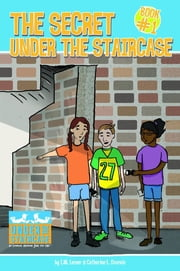 The Secret Under the Staircase ebook by I. M. Lerner,Catherine L. Osornio