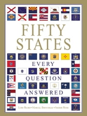 Fifty States: Every Question Answered ebook by Lori Baird,Marcel Brousseau,Amber Rose