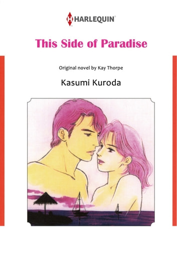 THIS SIDE OF PARADISE (Harlequin Comics) - Harlequin Comics ebook by Kay Thorpe